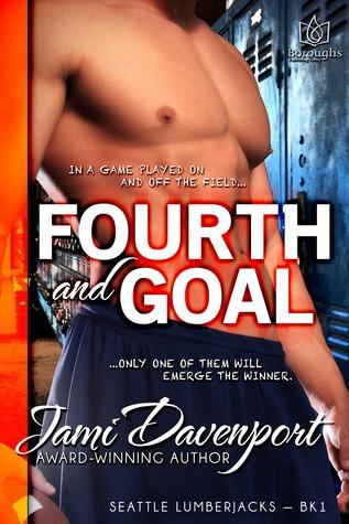 Fourth and Goal (Seattle Lumberjacks, #1)