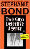 Two Guys Detective Agency by Stephanie Bond