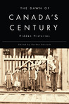 The Dawn of Canada's Century: Hidden Histories
