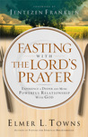 Fasting with the Lord's Prayer by Elmer L. Towns