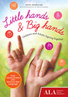 Little Hands  Big Hands: Children and Adults Signing Together
