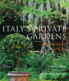 Italy's Private Gardens: An Inside View