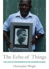 The Echo of Things: The Lives of Photographs in the Solomon Islands