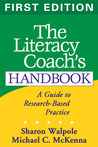The Literacy Coach's Handbook, First Edition: A Guide to Research-Based Practice