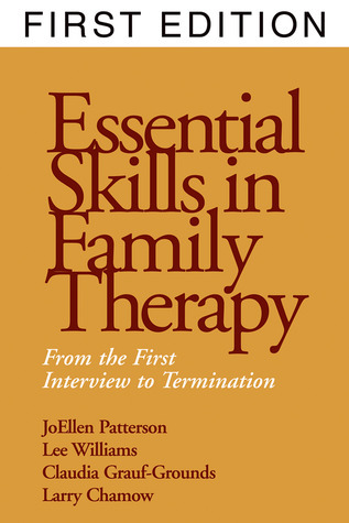 Essential Skills in Family Therapy: From the First Interview to Termination