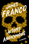 Actors Anonymous by James Franco