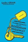 Claire DeWitt and the Bohemian Highway (Claire DeWitt Mysteries, #2)