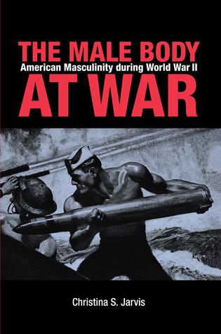 the-male-body-at-war-american-masculinity-during-world-war-ii