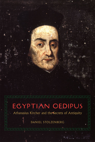Egyptian Oedipus: Athanasius Kircher and the Secrets of Antiquity