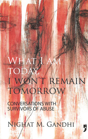 What I Am Today, I Won't Remain Tomorrow: Conversations with Survivors of Abuse