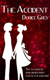 The Accident by Dorice Grey