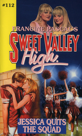 Jessica Quits the Squad (Sweet Valley High, #112)