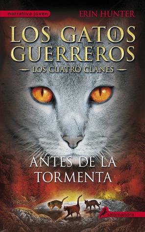 Antes de la tormenta (Los gatos guerreros: Los cuatro clanes, #4)