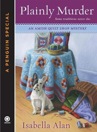 Plainly Murder (Amish Quilt Shop Mystery, #0.5)