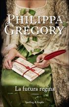 La futura regina(The Plantagenet and Tudor Novels 4)