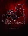 The Dragon Knight Order (The Dragon Knight Order, #1)