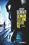 Demain est une autre vie by Thierry Serfaty