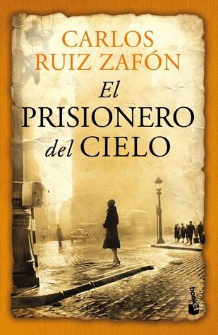 Ebook El prisionero del cielo by Carlos Ruiz Zafón read!