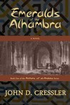 Emeralds of the Alhambra by John D. Cressler
