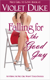 Falling for the Good Guy by Violet Duke