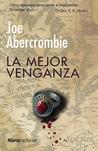 La mejor venganza by Joe Abercrombie