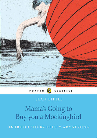 Ebook Mama's Going To Buy You a Mockingbird: Puffin Classics Edition by Jean Little DOC!