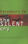 The Silent Cry by Kenzaburō Ōe
