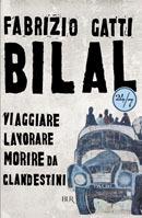 Bilal: viaggiare, lavorare, morire da clandestini