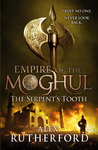 The Serpent's Tooth (Empire of the Moghul, #5)