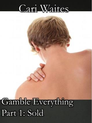 Sold (Gamble Everything, #1)