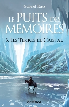 Les Terres de Cristal (Le Puits des Mémoires, #3)