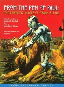 From The Pen Of Paul: The Fantastic Images Of Frank R. Paul