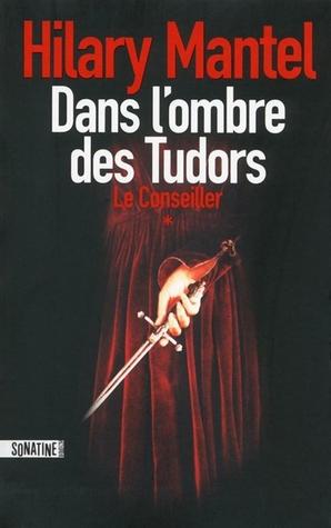 Dans l'ombre des Tudors (Le Conseiller, #1)