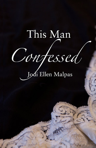 This man confessed this man 3 by jodi ellen malpas 17255265 fandeluxe Image collections