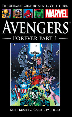 Avengers: Forever, Part 1 (Marvel Ultimate Graphic Novels Collection #12)