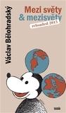 Mezi světy & mezisvěty - Reloaded 2013