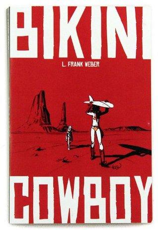 Bikini Cowboy (Vol. 1)