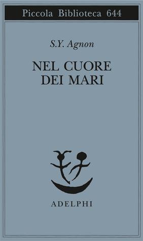 Ebook Nel cuore dei mari by S.Y. Agnon read!