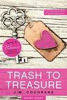 Trash to Treasure by J.M. Cochrane