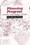 Planning Progress: Lessons From Shoghi Effendi