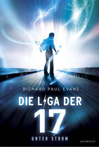 Unter Strom (Die Liga der 17, #1)