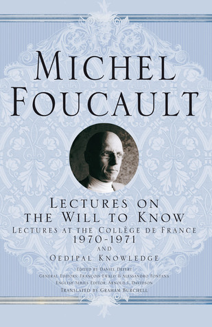 Lectures on the Will to Know: Lectures at the Collège de France, 1970-1971, & Oedipal Knowledge