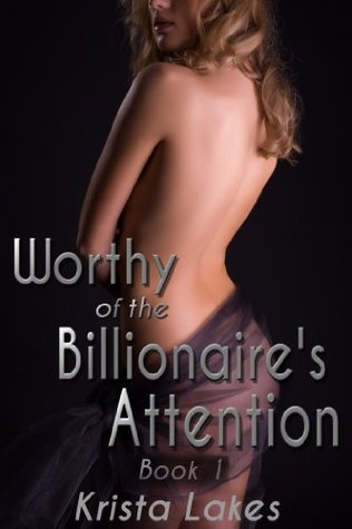 Worthy of the Billionaire's Attention (Worthy of the Billionaire, #1)