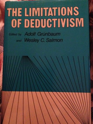 The Limitations of Deductivism by Adolf Grünbaum