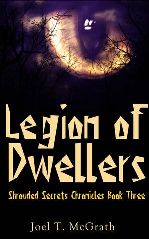 Legion of Dwellers (Shrouded Secrets Chronicles, #3)