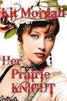Her Prairie Knight (Prairie Brides #2)