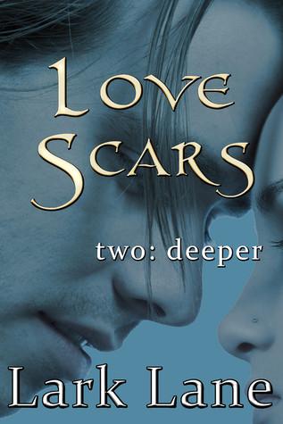 Deeper (Love Scars #2)