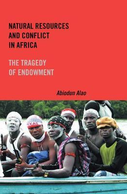 Natural Resources and Conflict in Africa: The Tragedy of Endowment (Rochester Studies in African History and the Diaspora)