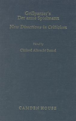 Grillparzer's Der Arme Spielmann: New Directions in Criticism