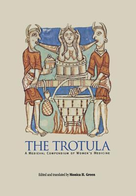 The Trotula: A Medieval Compendium of Women's Medicine